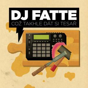 DJ Fatte - Což takhle dát si tesař