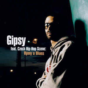 Gipsy feat. Czech Hip-Hop Scene - Rýmy a Blues