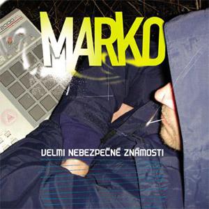Marko - Velmi nebezpečné známosti