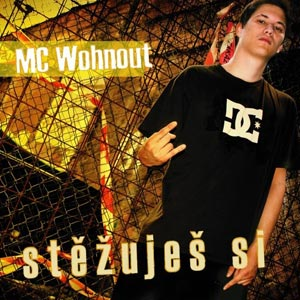 MC Wohnout - Stěžuješ si