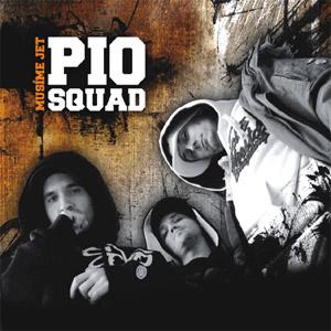 Pio Squad - Musíme jet