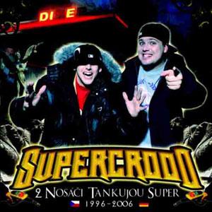 Supercrooo - Dva nosáči tankujou super