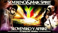 Majk Spirit & Suvereno - Slovensko v Afrike (futbalová hymna)