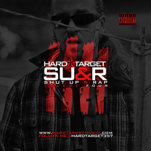 Hard Target - Shut Up & Rap Vol. 4