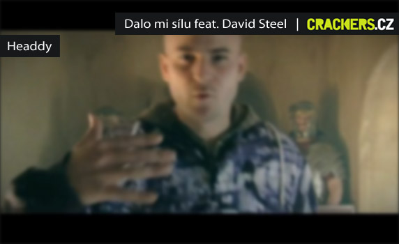 KLIP: Headdy - Dalo mi sílu feat. David Steel
